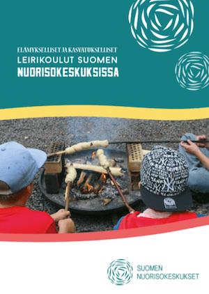 Elämykselliset ja kasvatukselliset leirikoulut Suomen nuorisokeskuksissa -esite